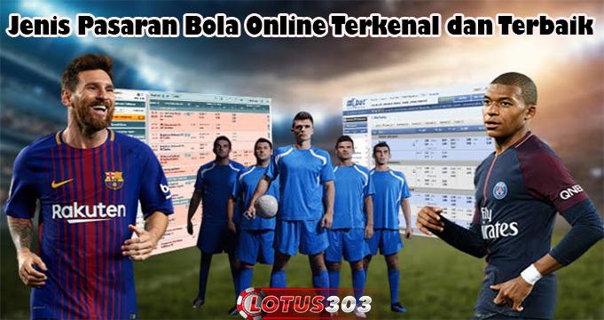 Jenis Pasaran Bola Online Terkenal dan Terbaik
