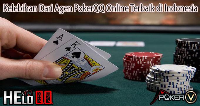 Kelebihan Dari Agen PokerQQ Online Terbaik di Indonesia