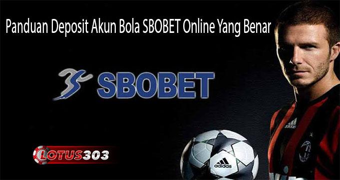 Panduan Deposit Akun Bola SBOBET Online Yang Benar