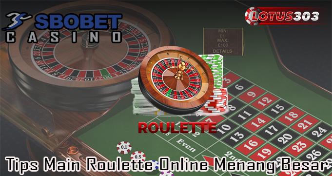 Tips Main Roulette Online Menang Besar